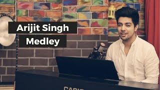 Arijit Singh Hit Songs Medley / Mashup (2017) | Siddharth Slathia