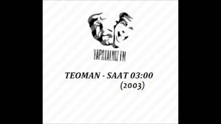 YAPAYALNIZ FM   TEOMAN - SAAT 03:00 (2003)