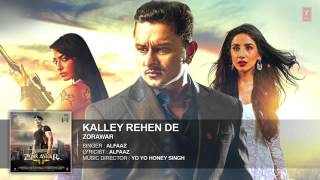 KALLEY REHEN DE Full Song   ZORAWAR   YO YO HONEY SINGH   T Series