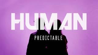 HUMAN - PREDICTABLE (Audio)