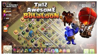 Th12 Best Attacks: 3 LAVA+31 LOONS+6 BOWLERS | TH12 War Strategy #52 | COC 2018 |