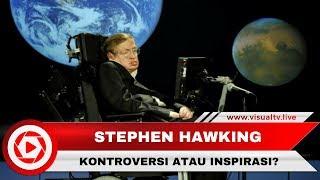Tuhan Tidak Ada Hingga Alien Lebih Maju dari Manusia, Kontroversi Stephen Hawking