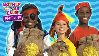 AAARGH! | Pirate Treasure Adventure | DRESS UP THEATER | Mother Goose Club Playhouse Kids Video