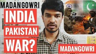 India Pak War?   Tamil   Pulwama Attack   Madan Gowri   MG