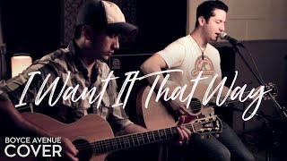 Backstreet Boys - I Want It That Way (Boyce Avenue acoustic cover) on Apple & Spotify
