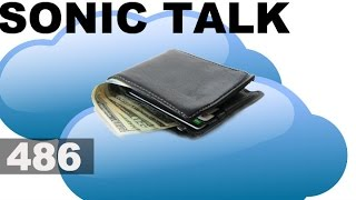 Sonic TALK 486   A Spigot Into Your Wallet