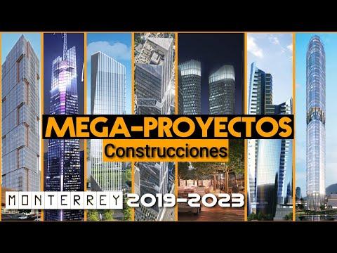 Mega proyectos y Construcciones Monterrey México 2019
