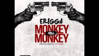 Erigga - Monkey Kill Monkey (Audio)
