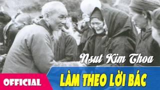 [Hát Chèo 2017] Làm Theo Lời Bác - NSƯT Kim Thoa