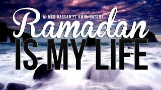 Ramadan Is My Life - Amazing Nasheed
