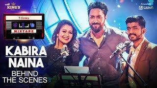 Neha Kakkar, Mohd Irfan: Kabira Naina (Behind The Scenes) T-Series Mixtape