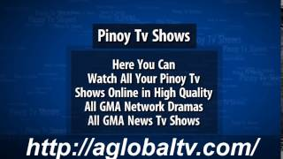 AGlobalTv.Com Watch All Pinoy Tv Shows Online in High Quality, GMA Network