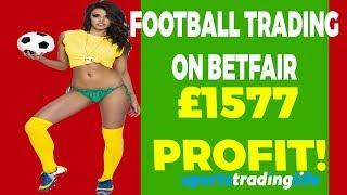 Low Risk, HIGH Reward Football Trades On Betfair [£1577 Profit Explained!]