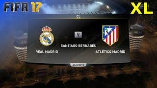 "FIFA 17 - Real Madrid vs. Atlético Madrid ""CL Semi-Final"" @ Estadio Santiago Bernabéu (XL Match)"