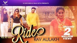Ride - Official Music Video | Rav Aulakh | Latest Punjabi Song 2018 | VS Records