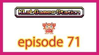KLab Games Station: Episode 71