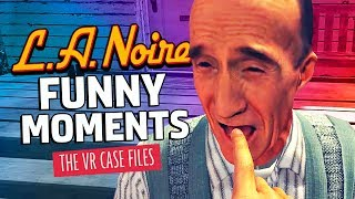 DRUNK COP PROBES SUSPECTS FOR INFO   L.A. Noire VR Case Files Funny Moments