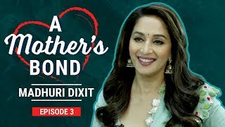 Madhuri Dixit : Everyday is mother's day | A Mother's Bond | S01E03 | Pinkvilla