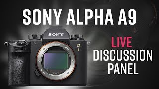 Live Panel Discussion | SONY A9