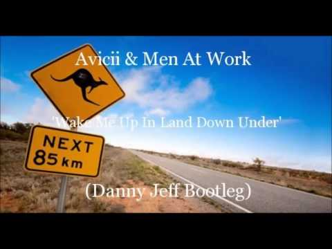 Avicii & Men At Work - Wake Me Up In Land Down Under (Danny Jeff Bootleg)