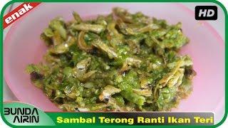 Sambal Terong Ranti Ikan Teri - Recipes Indonesia Resep Masakan Sehari Hari Hari Mudah - Bunda Airin