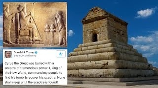 Cyrus the Great was Buried with a Scepter of Tremendous Power