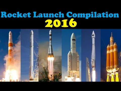 Rocket Launch Compilation 2016 Go To Space 🚀