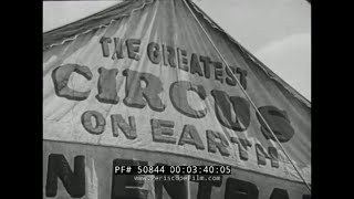 "1949 COLE BROTHERS CIRCUS FILM    ""CIRCUS DAY IN OUR TOWN""  50844"