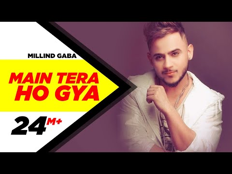 Xxx Mp4 MAIN TERA HO GAYA Official Video MILLIND GABA Music MG Latest Songs 2018 Speed Records 3gp Sex