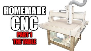 Homemade CNC Router Part 1 - Building the Table
