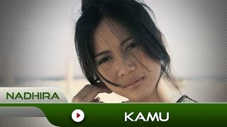 nadhira - kamu  official music video