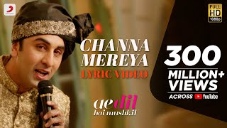 Download Channa Mereya - Lyric Video | Ae Dil Hai Mushkil | Karan Johar | Ranbir | Anushka | Pritam | Arijit 3Gp Mp4