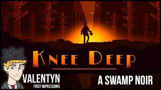 Knee Deep - A Swamp Noir 4K 60 FPS