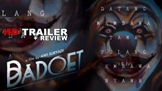 Trailer Badoet + REVIEW