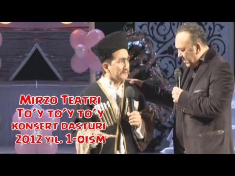 Mirzo teatri To y to y to y nomli konsert dasturi 2012 1 qism