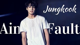 Jungkook-Ain't My Fault [FMV]