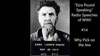 "Ezra Pound Radio #14 (March 6, 1942) ""Why Pick on the Jew"""