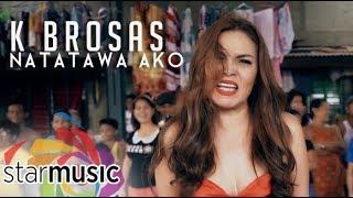 K Brosas - Natatawa Ako (Official Music Video)