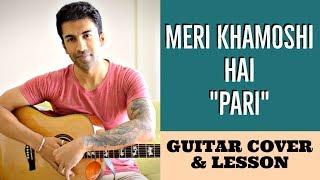Meri Khamoshi Hai   Pari   Ishan Mitra   Anupam Roy   Guitar Cover + Lesson