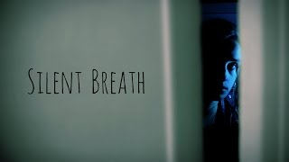 SILENT BREATH - Short Horror / Thriller film
