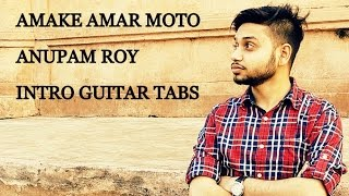 HOW TO PLAY INTRO GUITAR TABS||AMAKE AMAR MOTO THAKTE DAO|| BY AMAN