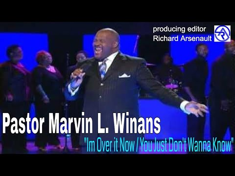 Pastor Marvin Winans Im Over it Now You Just Dont Wanna Know