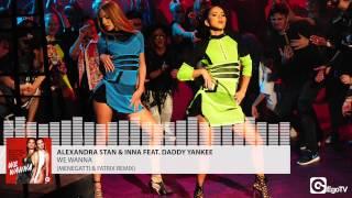 ALEXANDRA STAN & INNA feat DADDY YANKEE - We Wanna (Menegatti & Fatrix Remix)