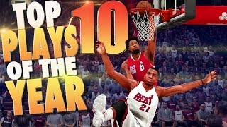NBA 2K16 TOP 10 PLAYS OF THE YEAR!