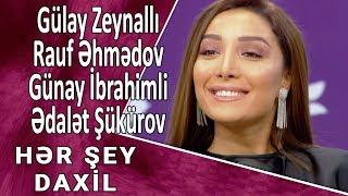Hər Şey Daxil - Gülay Zeynallı, Rauf Əhmədov, Günay İbrahimli, Ədalət Şükürov 18.09.2017