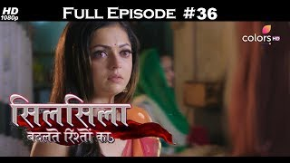 Silsila Badalte Rishton Ka - 23rd July 2018 - सिलसिला बदलते रिश्तों का  - Full Episode