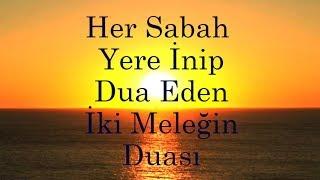 Her Sabah Yere İnip Dua Eden İki Meleğin Duası