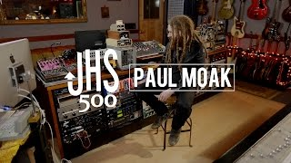 JHS 500 Series with Paul Moak