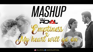Emptiness-Tune Mere Janna X My Heart Will Go On | VDj Royal | Full Video