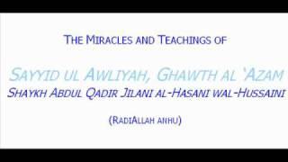 Sayyid ul Awliya, Ghous e Azam Shaykh Abdul Qadir Jilani (ra) - English speech - PART 1